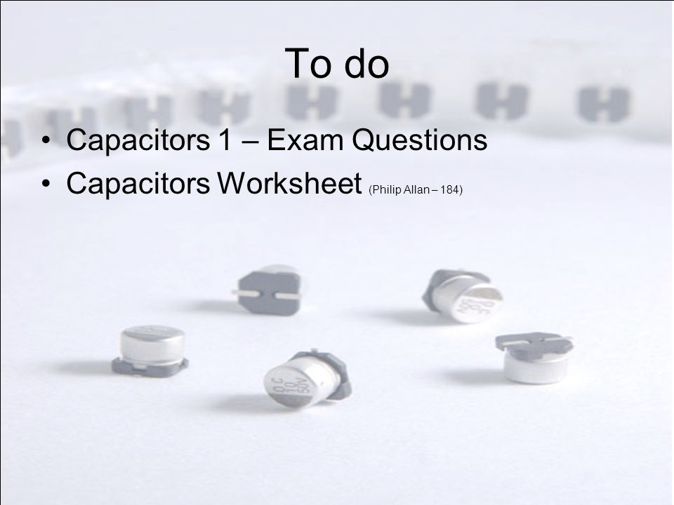 To do Capacitors 1 – Exam Questions
