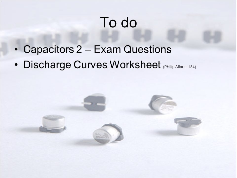 To do Capacitors 2 – Exam Questions