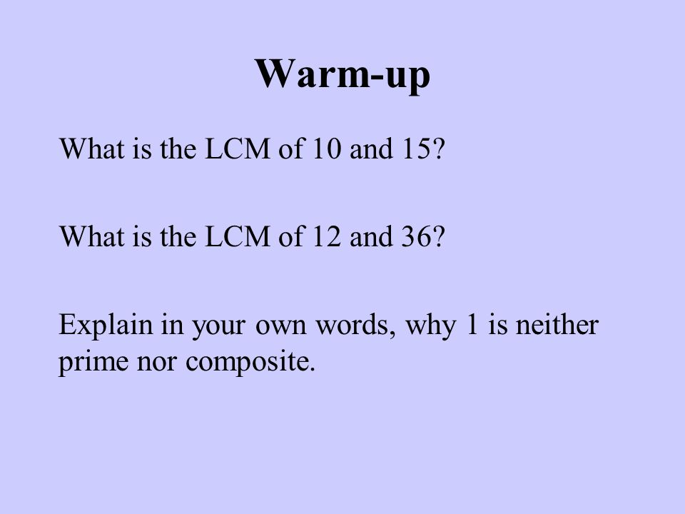 Warm-up What is the LCM of 10 and 15. What is the LCM of 12 and 36.