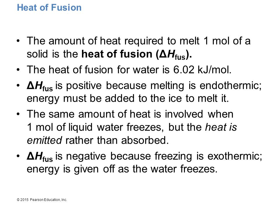 The heat of fusion for water is 6.02 kJ/mol.