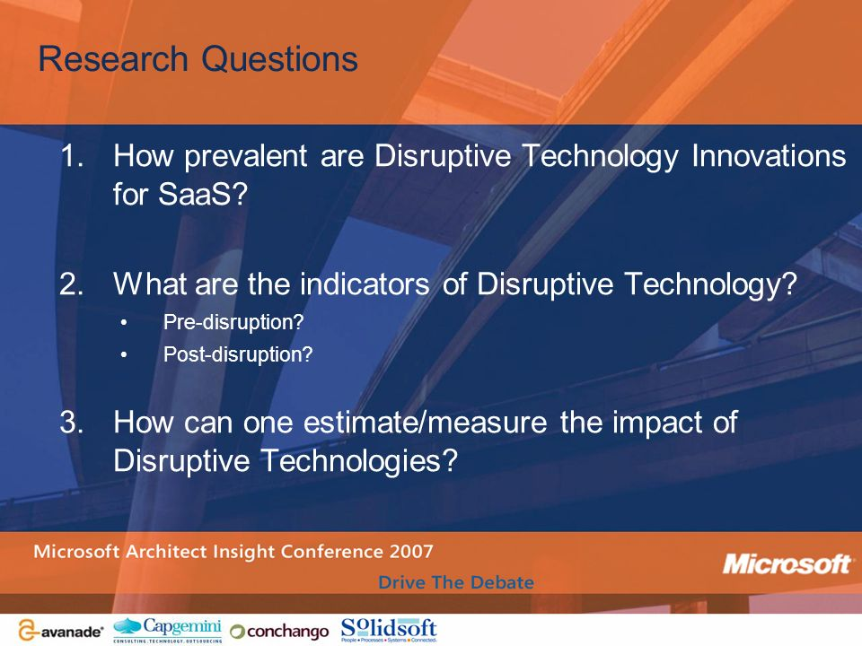 Research Questions How prevalent are Disruptive Technology Innovations for SaaS What are the indicators of Disruptive Technology