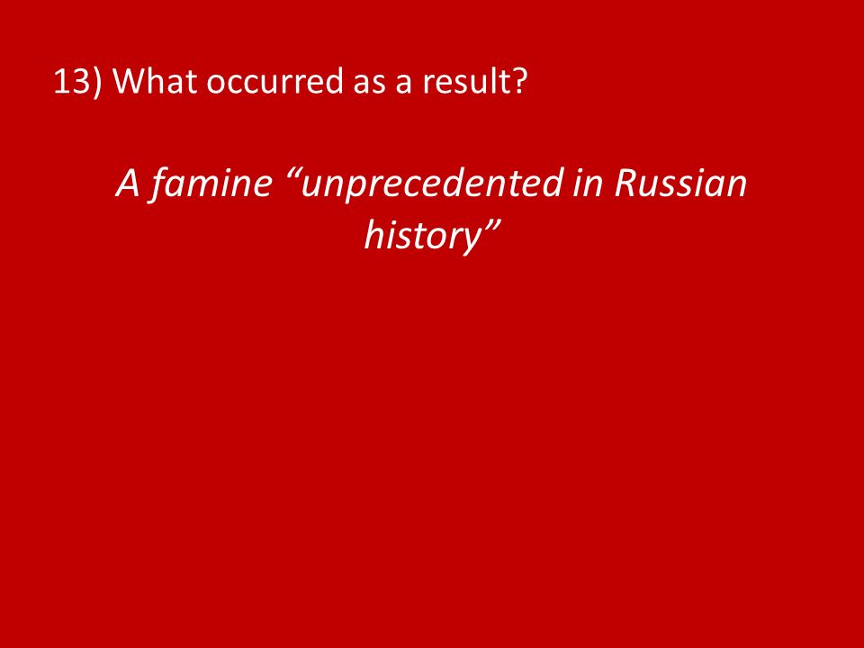 13) What occurred as a result