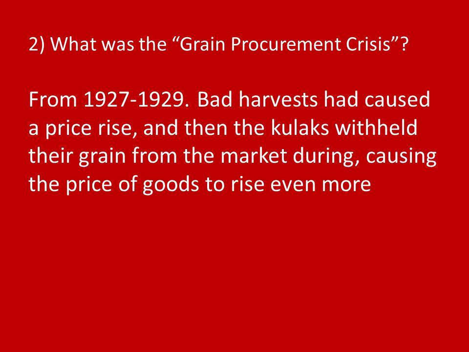 2) What was the Grain Procurement Crisis