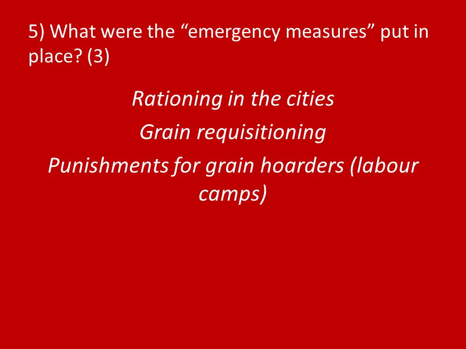 5) What were the emergency measures put in place (3)