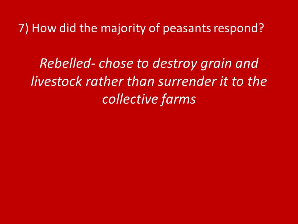 7) How did the majority of peasants respond