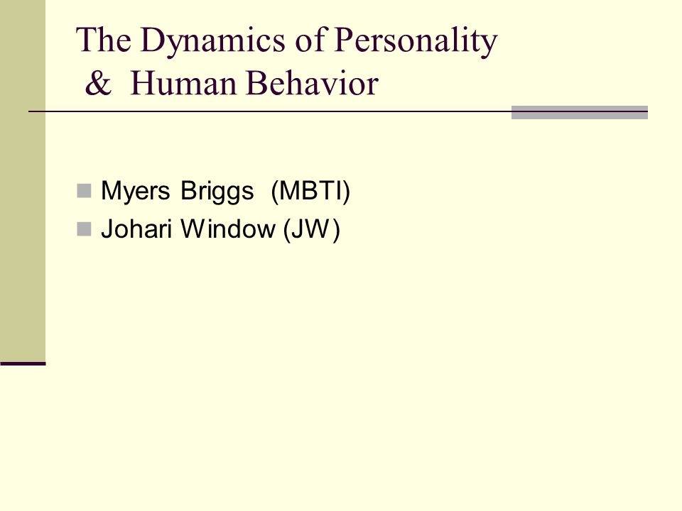 The Dynamics of Personality & Human Behavior