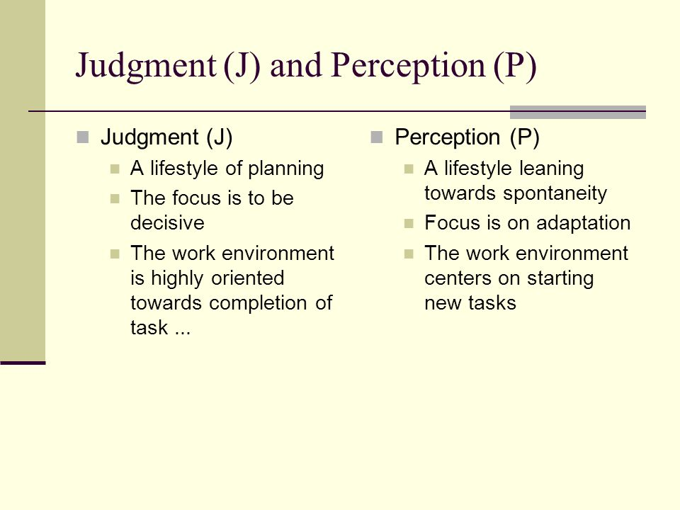 Judgment (J) and Perception (P)