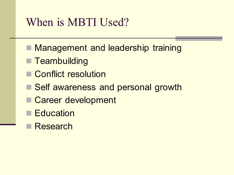 When is MBTI Used Management and leadership training Teambuilding