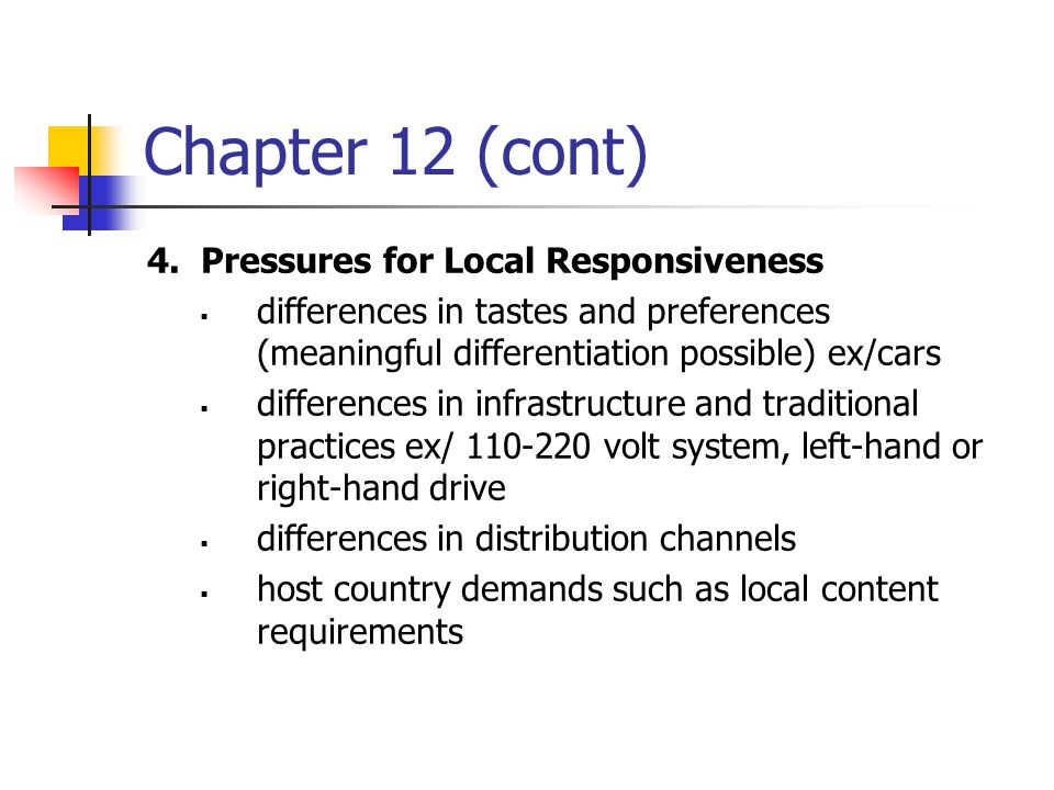Chapter 12 (cont) 4. Pressures for Local Responsiveness