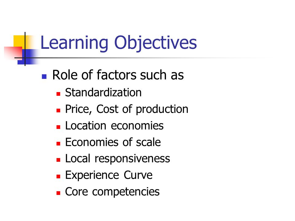 Learning Objectives Role of factors such as Standardization