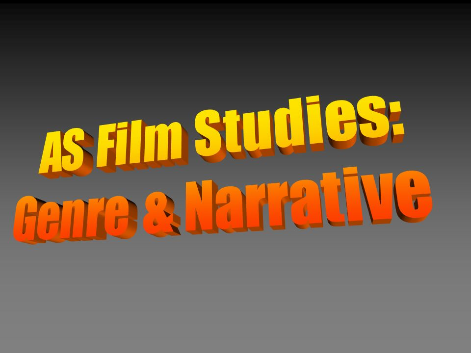 AS Film Studies: Genre & Narrative