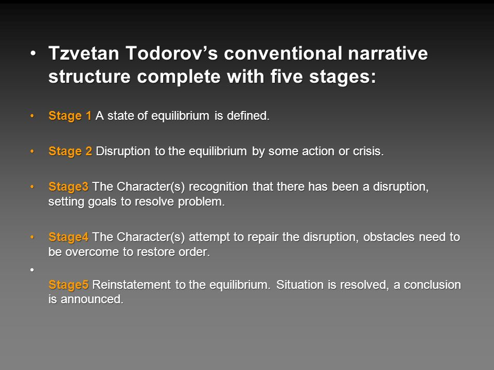 Tzvetan Todorov's conventional narrative structure complete with five stages: