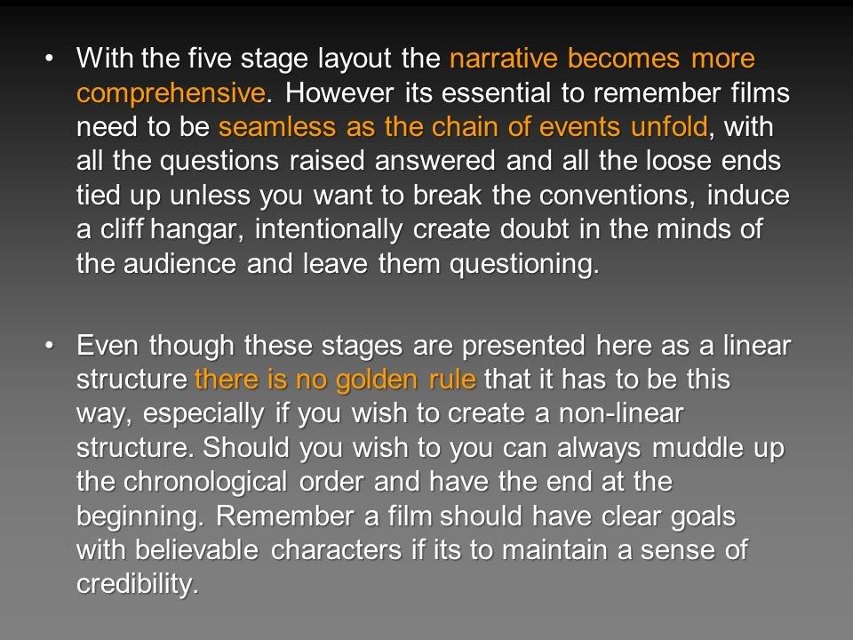 With the five stage layout the narrative becomes more comprehensive