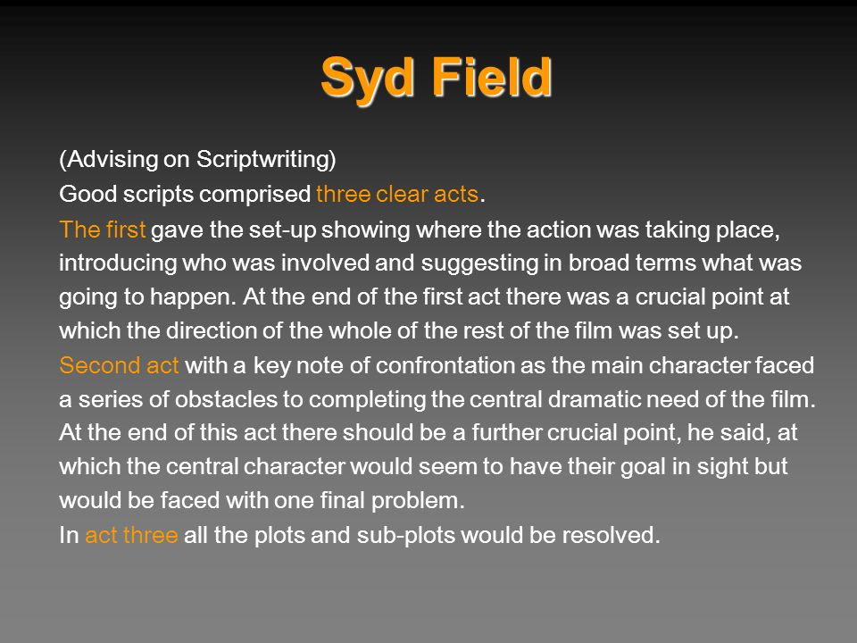 Syd Field (Advising on Scriptwriting)