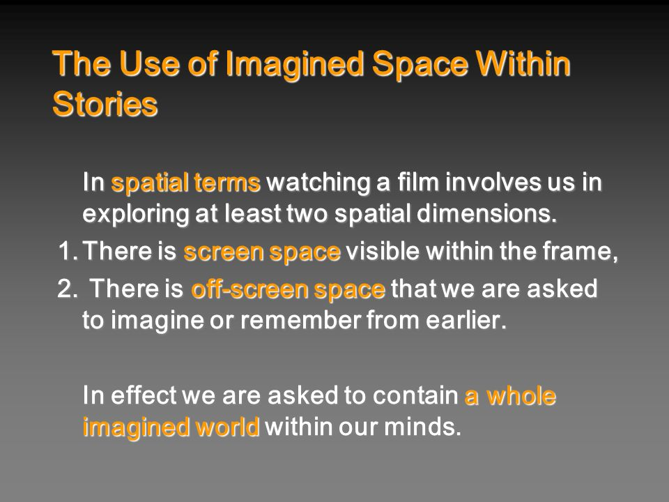 The Use of Imagined Space Within Stories