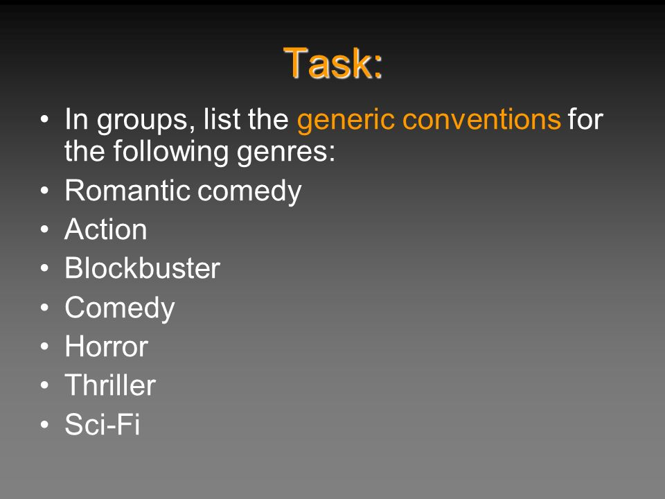 Task: In groups, list the generic conventions for the following genres: Romantic comedy. Action. Blockbuster.