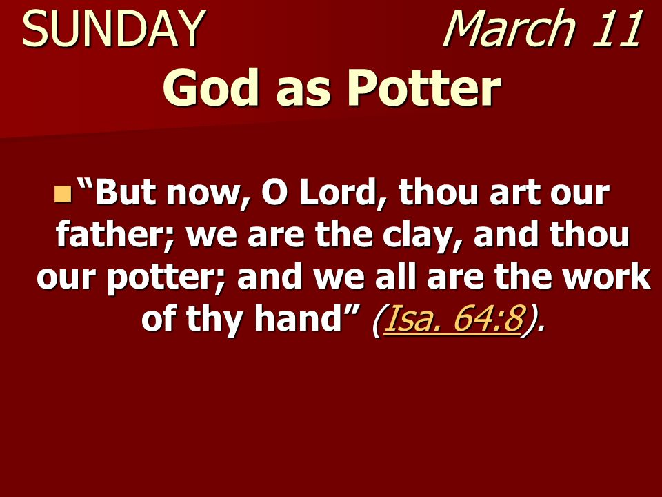 SUNDAY March 11 God as Potter