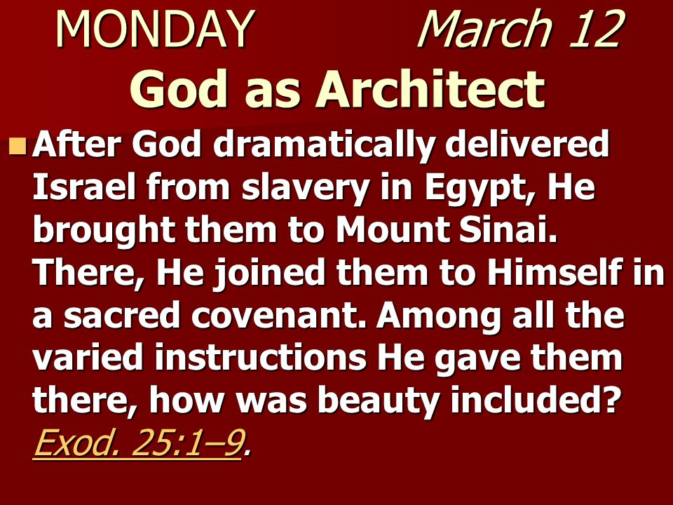 MONDAY March 12 God as Architect