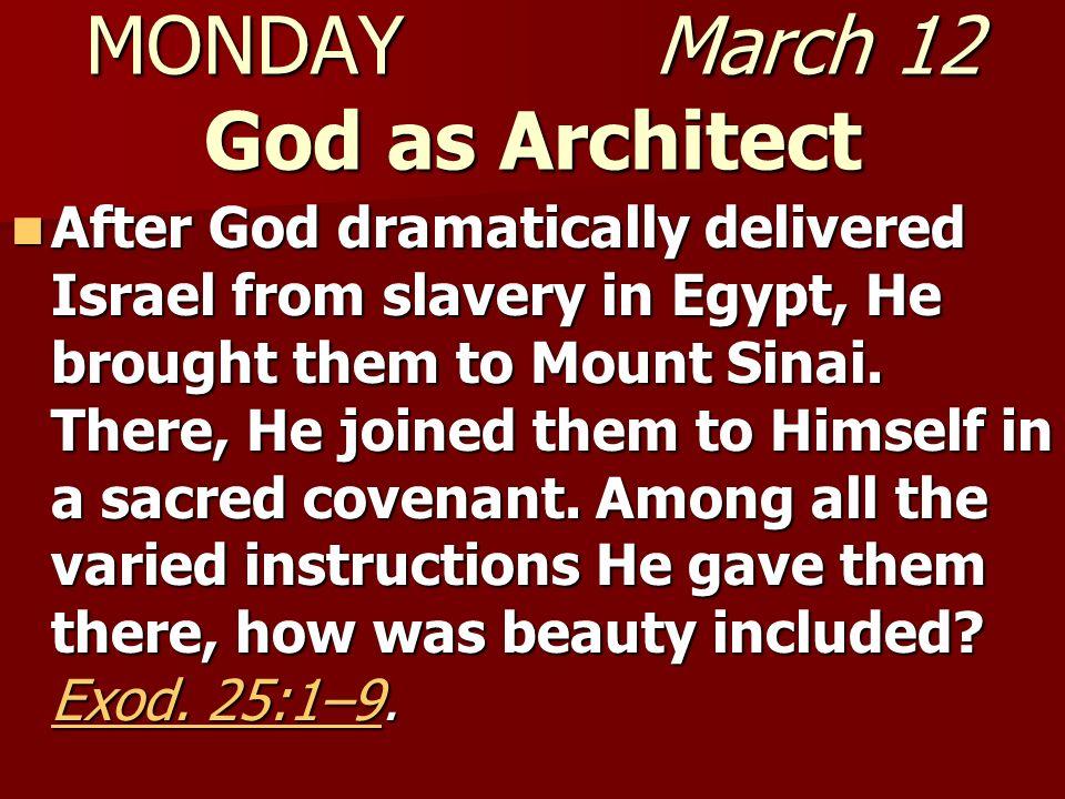 MONDAY March 12 God as Architect