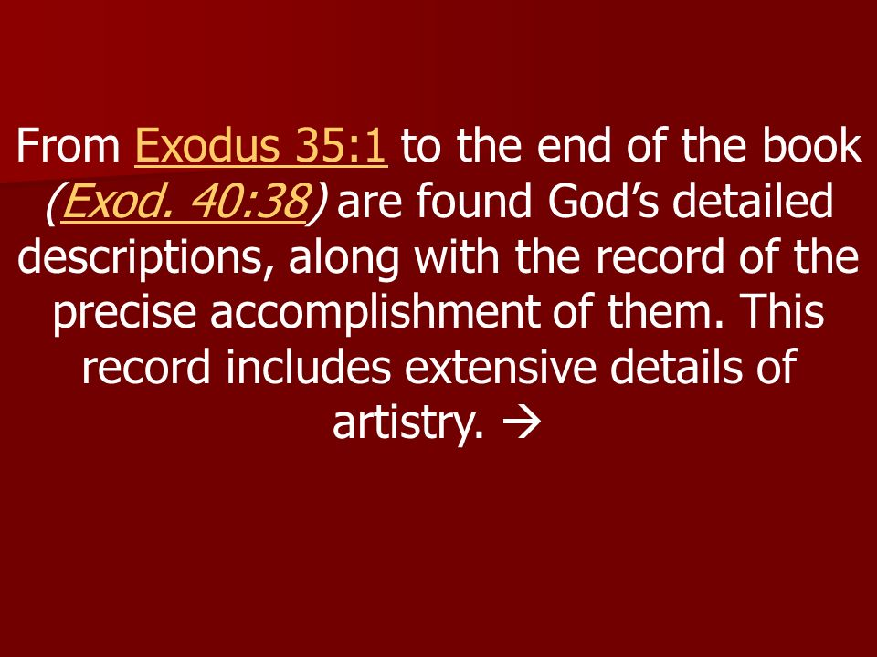 From Exodus 35:1 to the end of the book (Exod