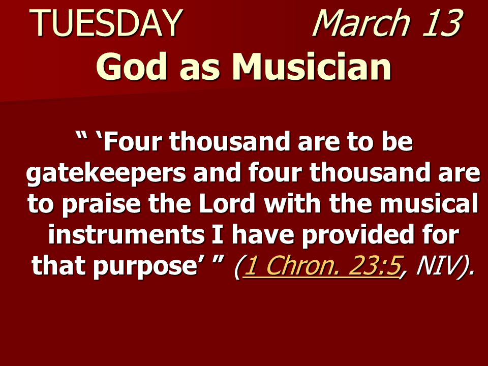 TUESDAY March 13 God as Musician