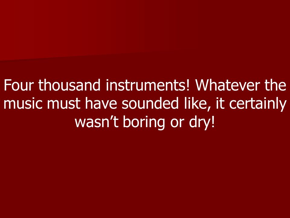 Four thousand instruments