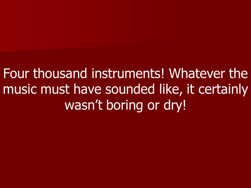 Four thousand instruments