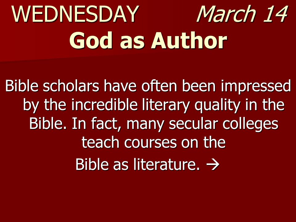 WEDNESDAY March 14 God as Author