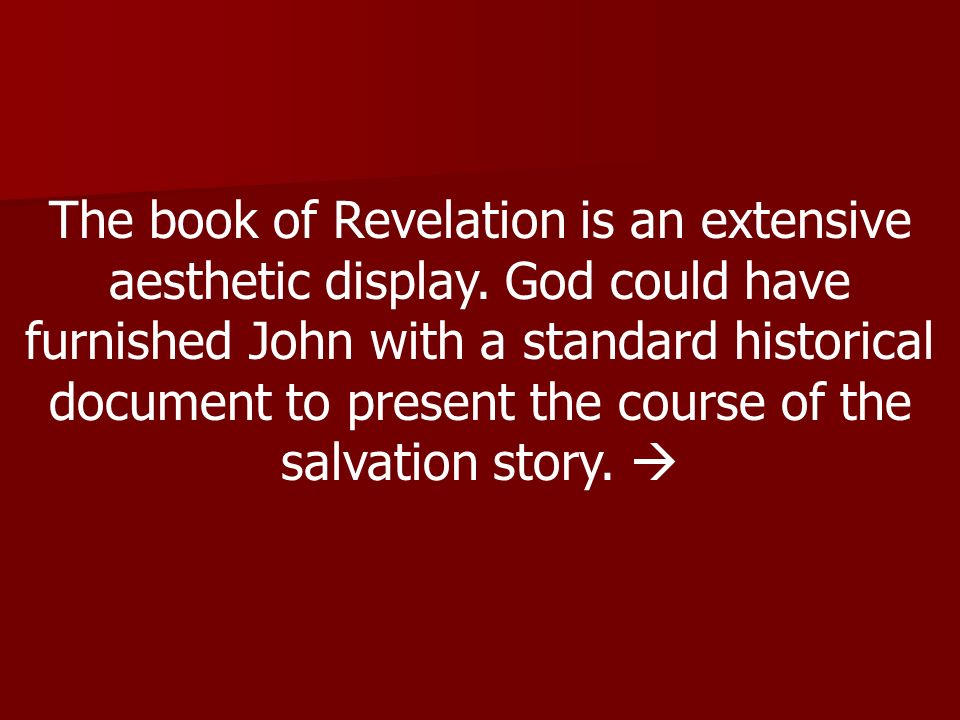 The book of Revelation is an extensive aesthetic display
