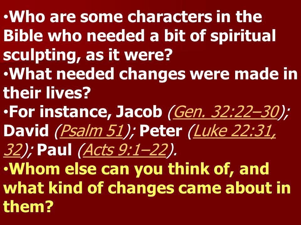Who are some characters in the Bible who needed a bit of spiritual sculpting, as it were