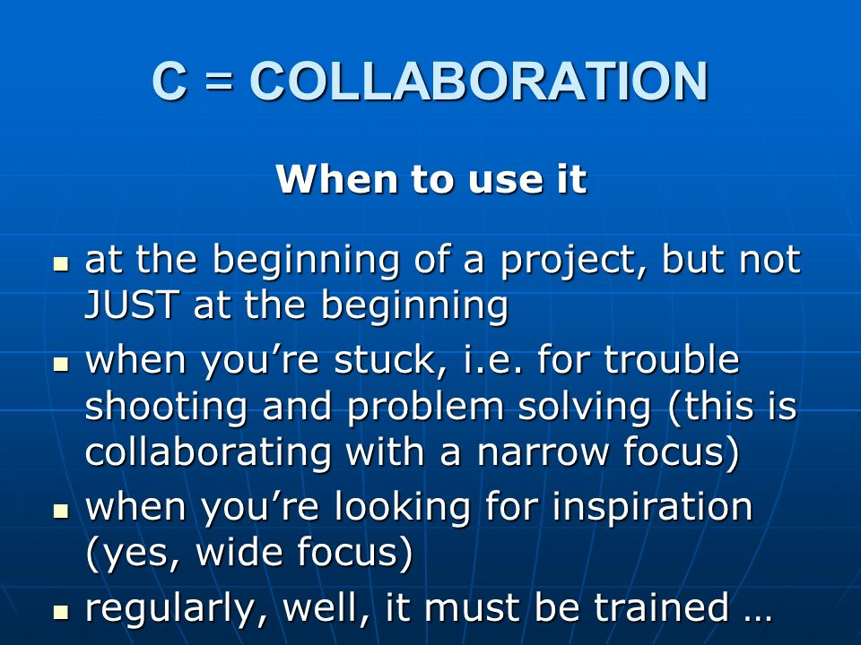 C = COLLABORATION When to use it