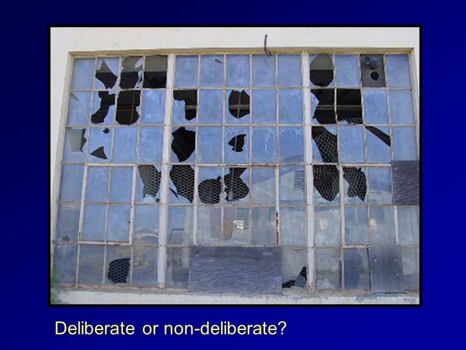 Deliberate or non-deliberate