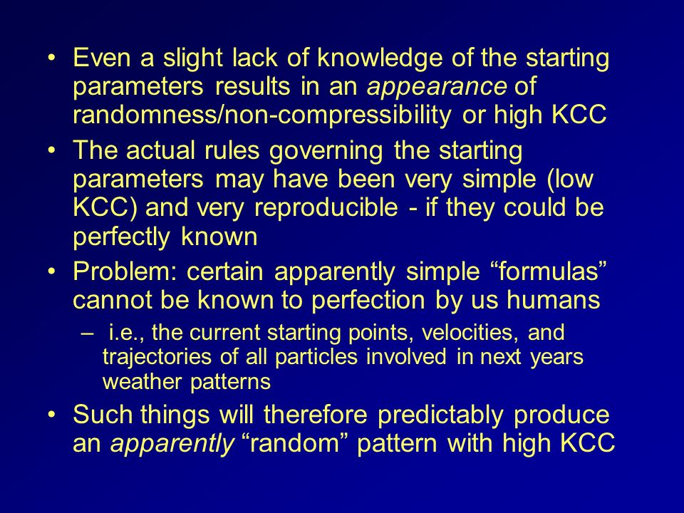 Even a slight lack of knowledge of the starting parameters results in an appearance of randomness/non-compressibility or high KCC