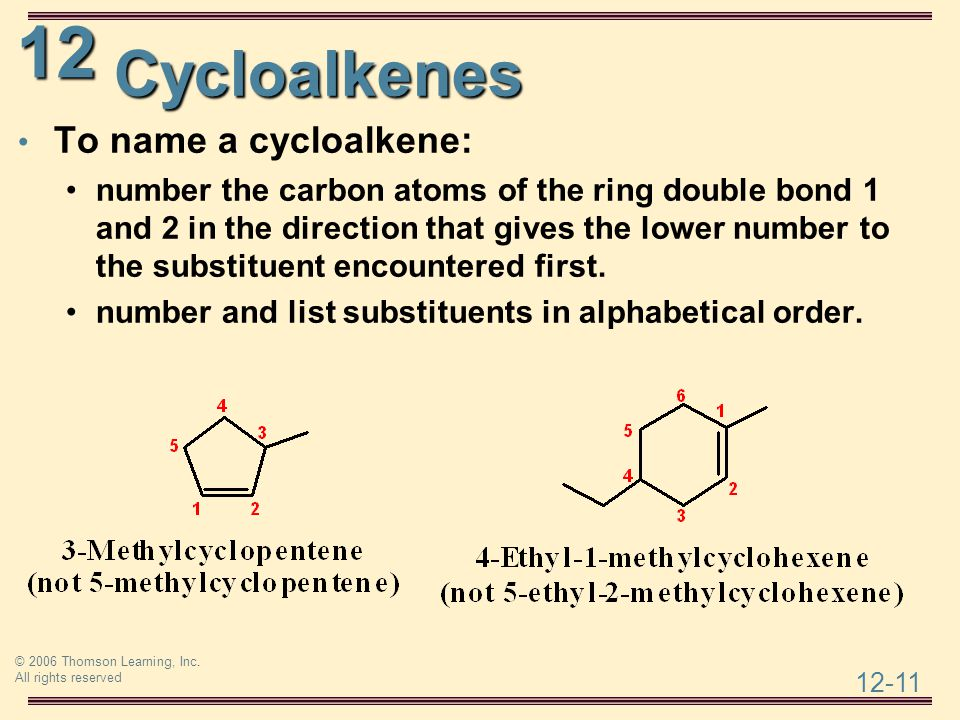 Cycloalkenes To name a cycloalkene: