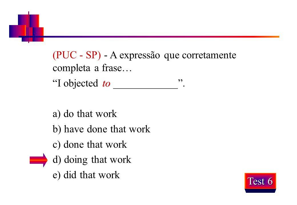 (PUC - SP) - A expressão que corretamente completa a frase…