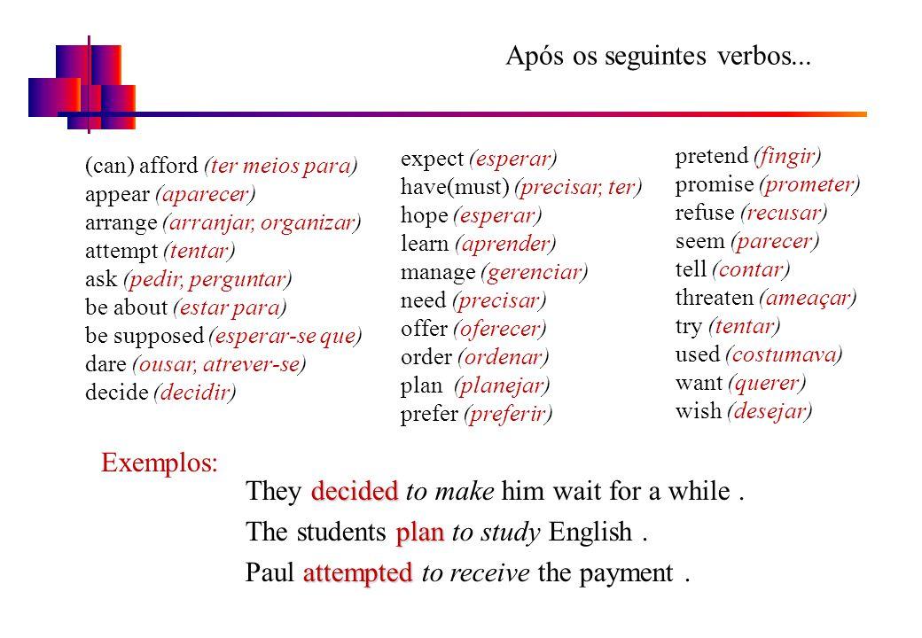 Após os seguintes verbos...