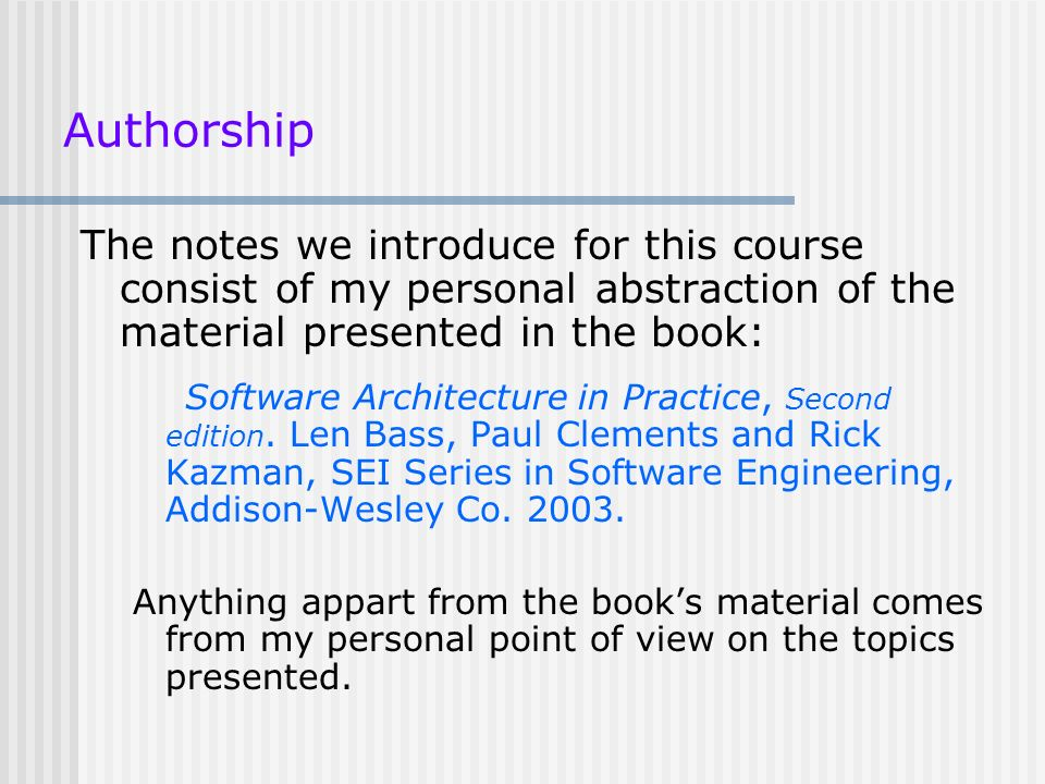 Authorship The notes we introduce for this course consist of my personal abstraction of the material presented in the book: