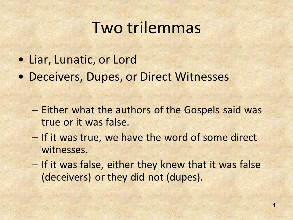 Two trilemmas Liar, Lunatic, or Lord