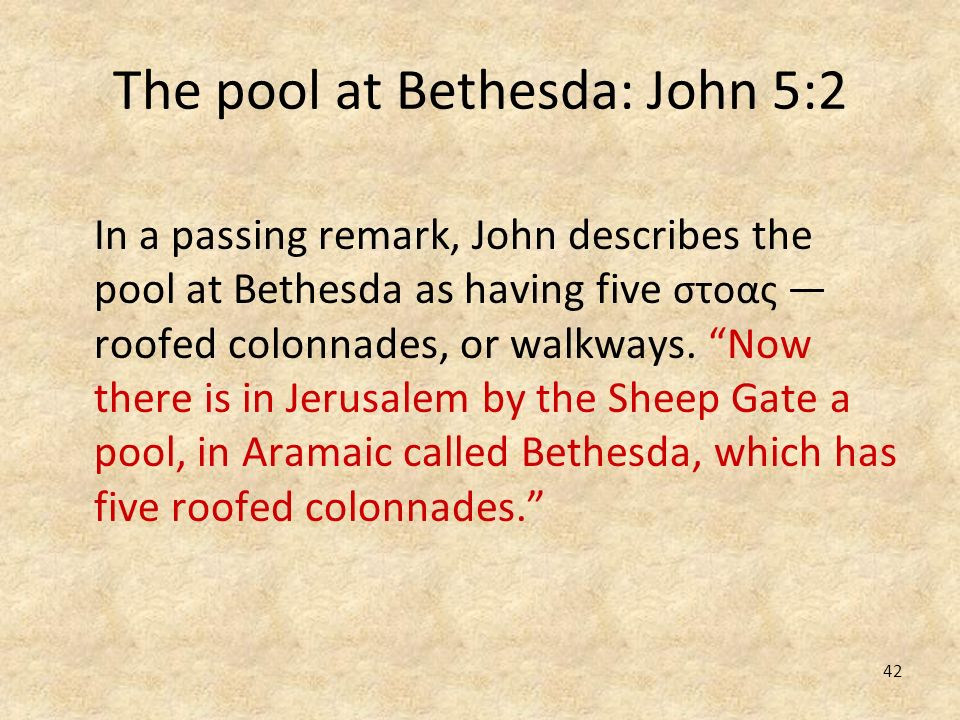 The pool at Bethesda: John 5:2