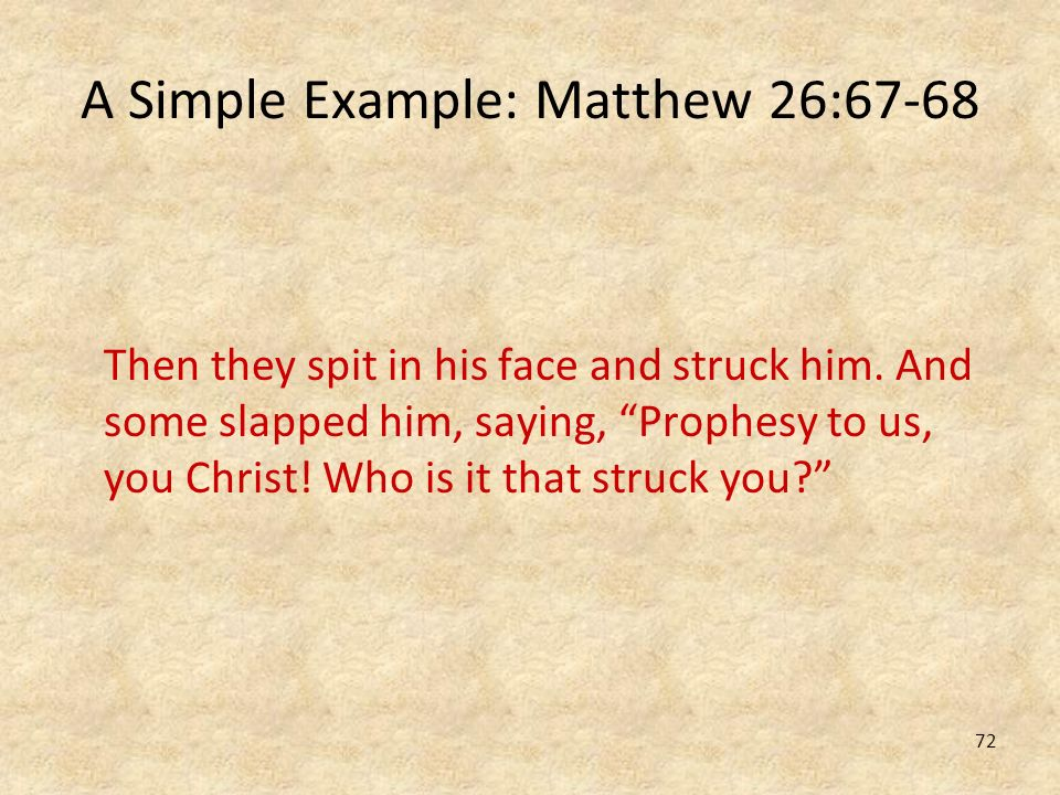 A Simple Example: Matthew 26:67-68
