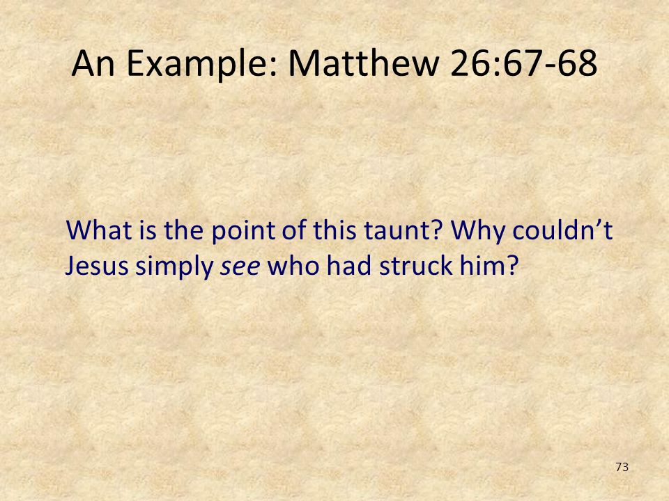 An Example: Matthew 26:67-68 What is the point of this taunt.