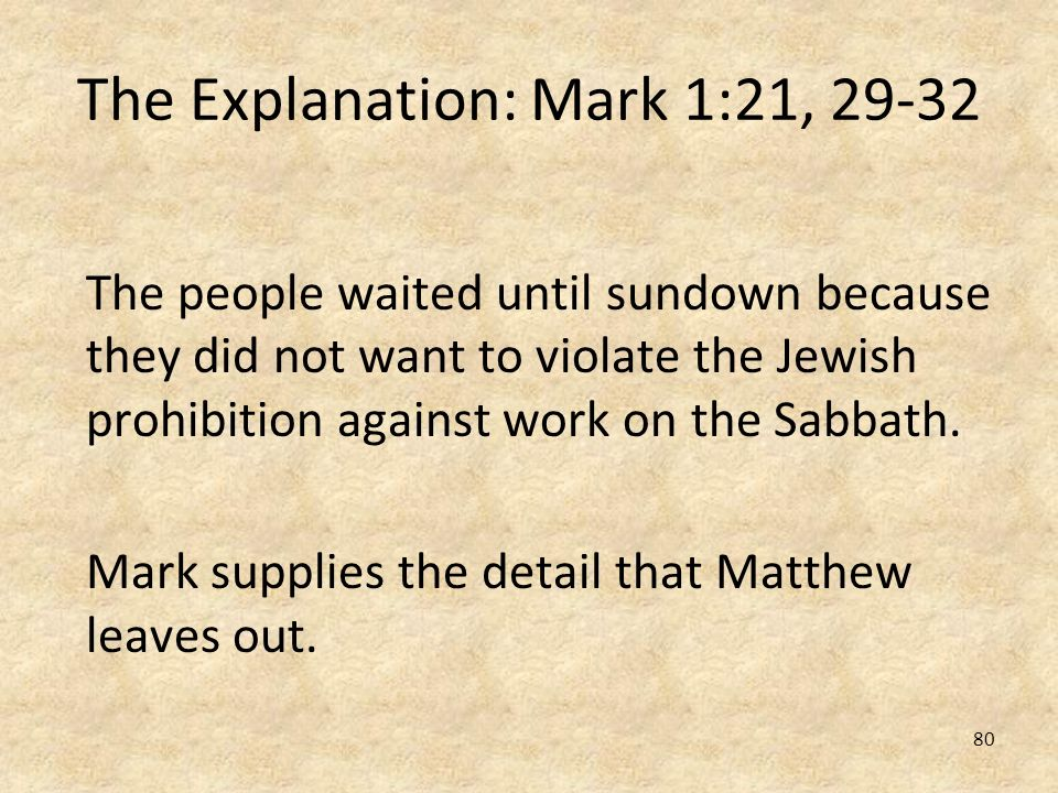 The Explanation: Mark 1:21, 29-32