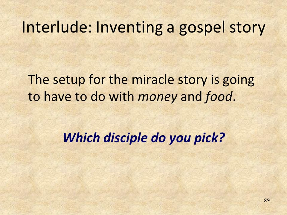 Interlude: Inventing a gospel story