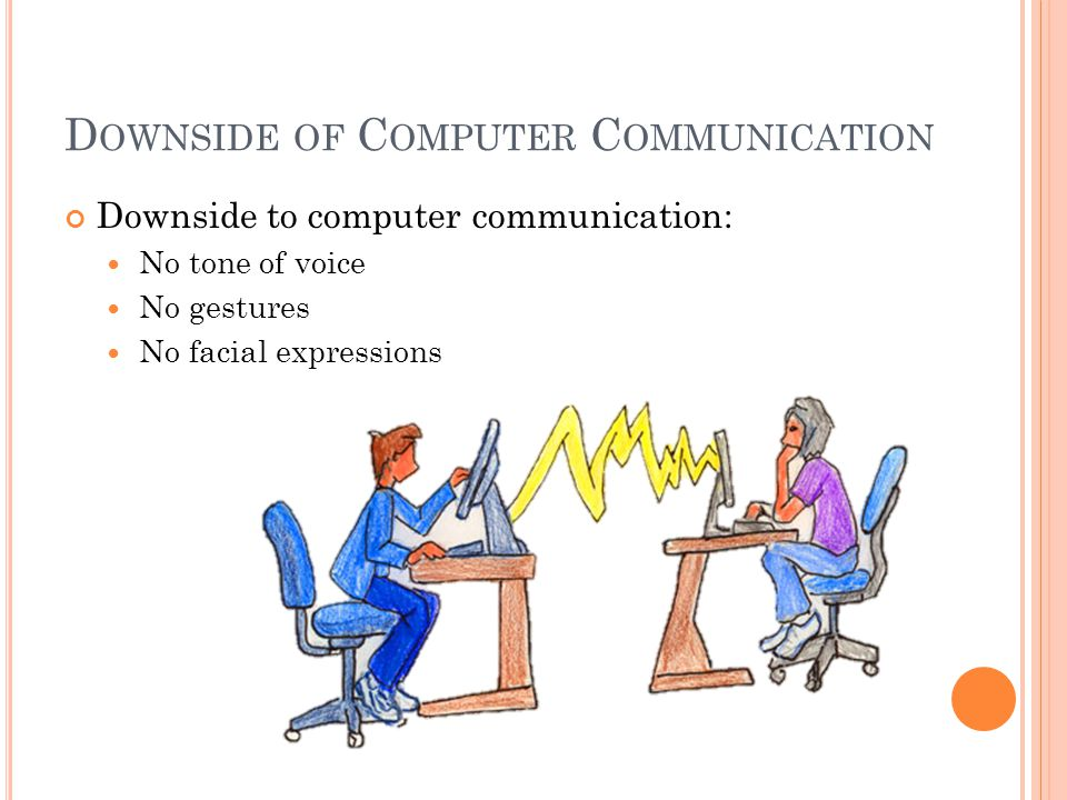 Downside of Computer Communication