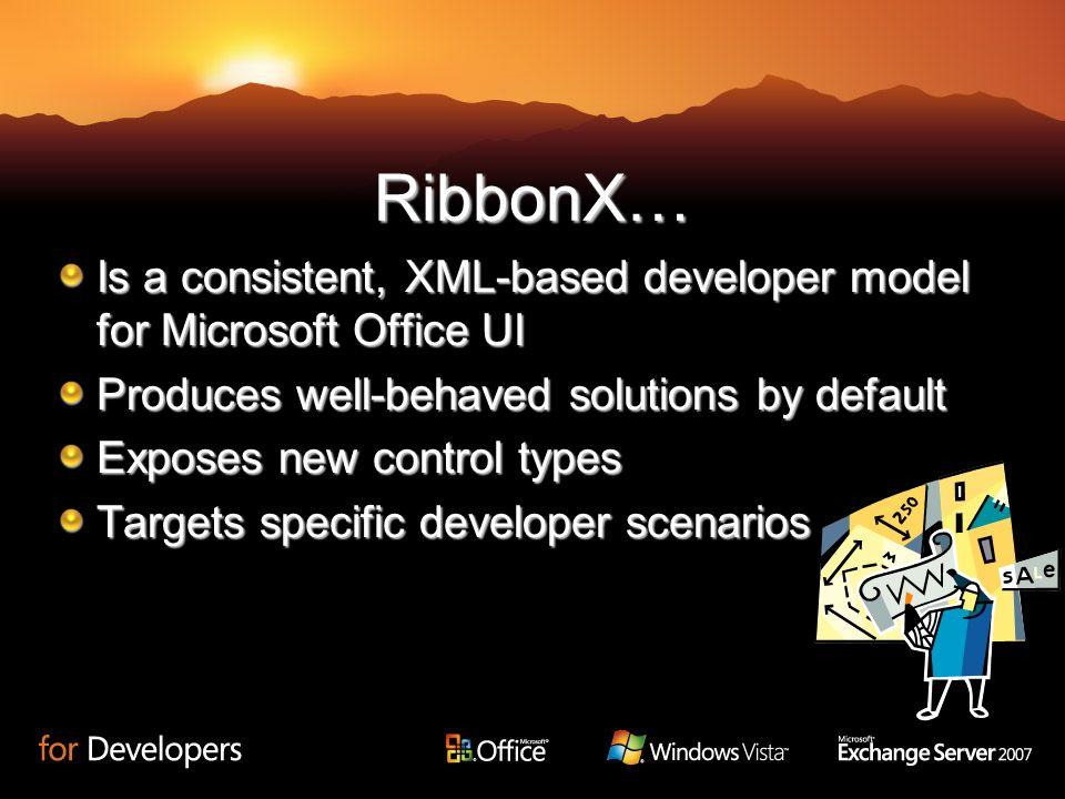 3/25/2017 1:26 PM3/25/2017 1:26 PM. RibbonX… Is a consistent, XML-based developer model for Microsoft Office UI.