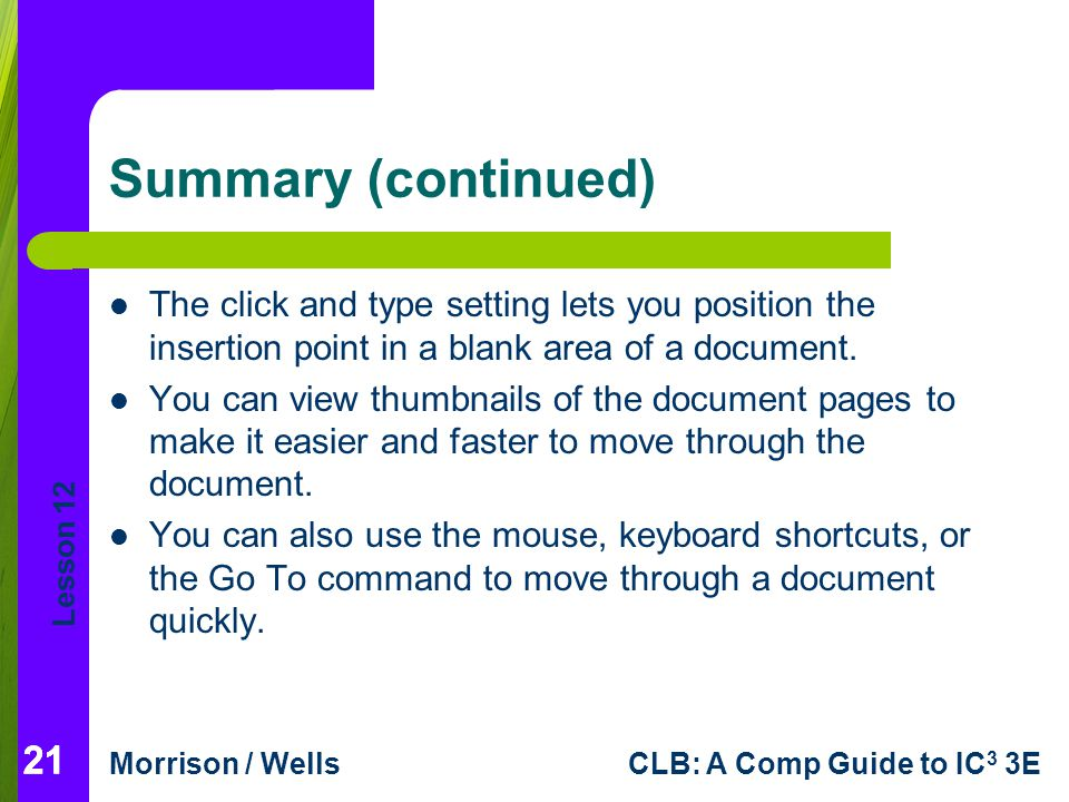 Summary (continued) The click and type setting lets you position the insertion point in a blank area of a document.