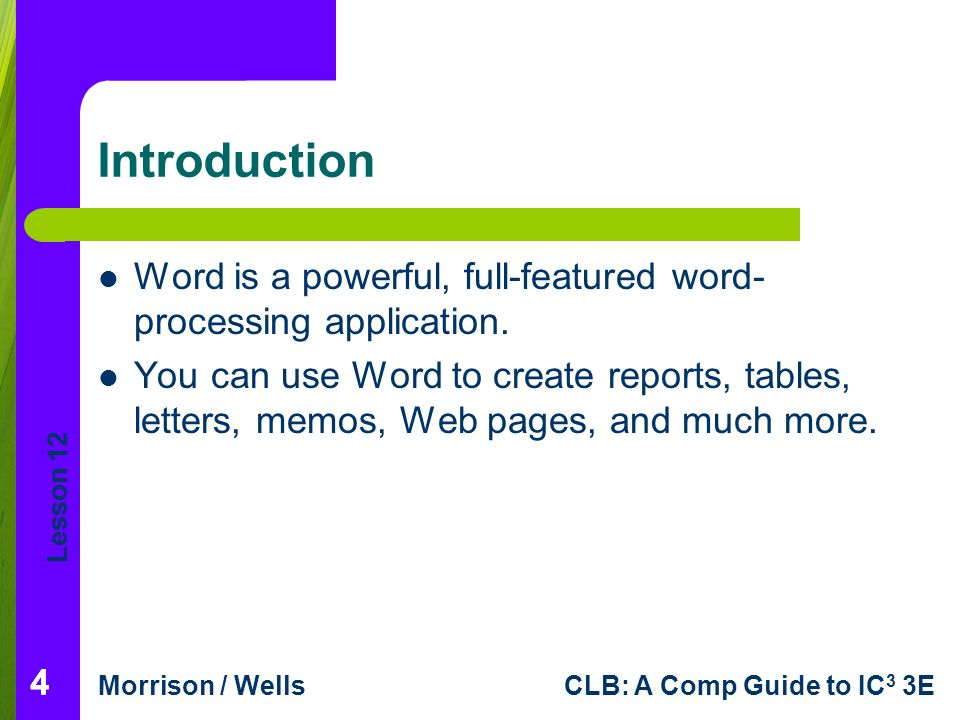 Introduction Word is a powerful, full-featured word-processing application.