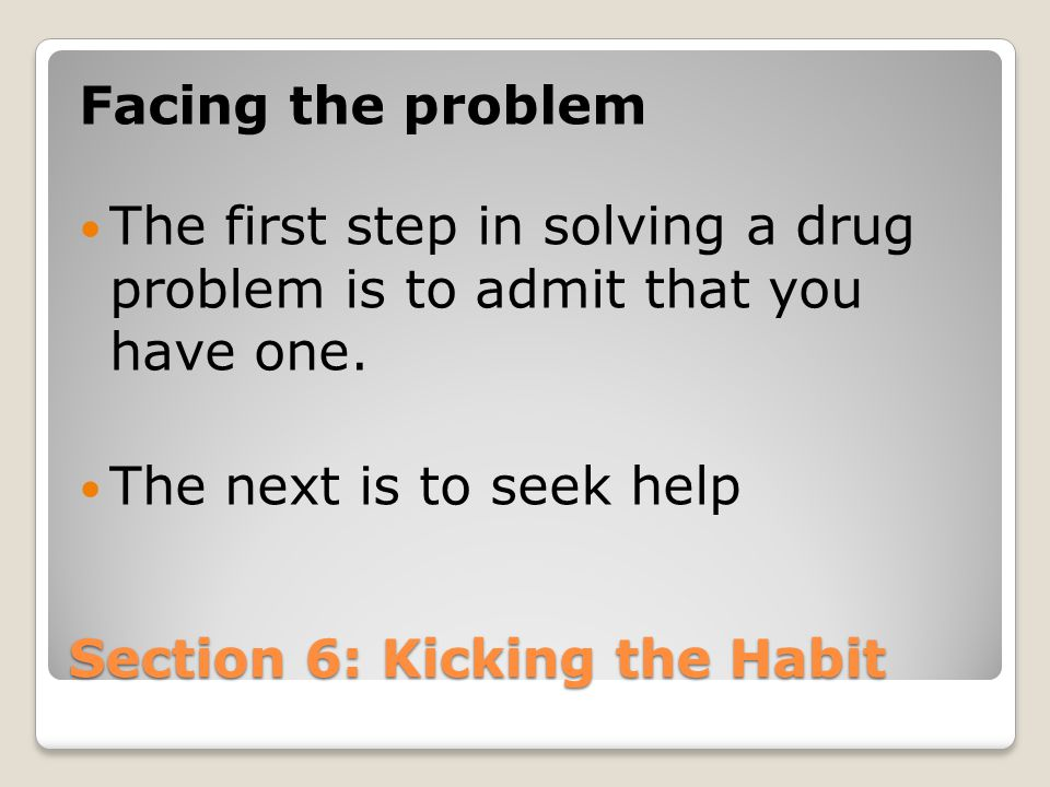 Section 6: Kicking the Habit