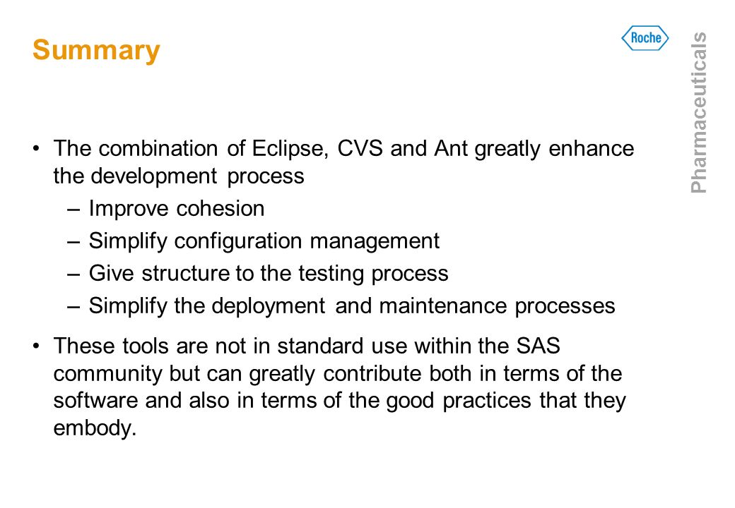 Summary The combination of Eclipse, CVS and Ant greatly enhance the development process. Improve cohesion.