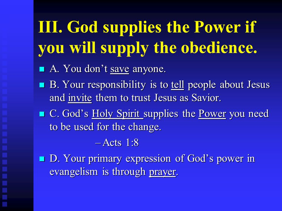 III. God supplies the Power if you will supply the obedience.